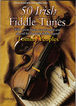 50 Irish Fiddle Tunes Tommy Peoples (with Tommy Peoples)
