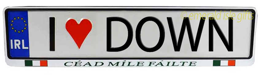 I Love DOWN Irish Driving Plate (Crafted in Ireland)