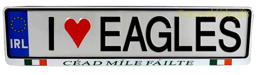 I Love EAGLES Irish Driving Plate