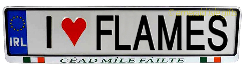I Love FLAMES Irish Driving Plate