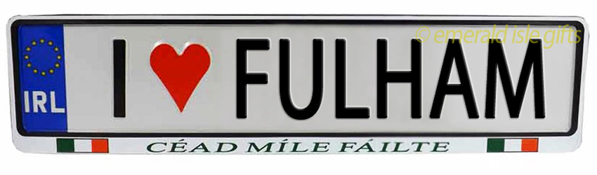 I Love FULHAM Irish Driving Plate (Crafted in Ireland)