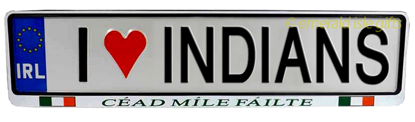 I Love INDIANS Irish Driving Plate