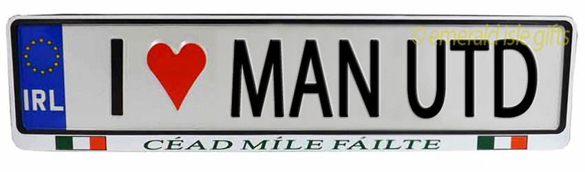 I Love MAN UTD Irish Driving Plate (Crafted in Ireland)