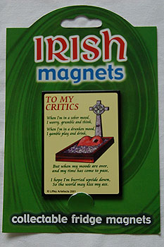 Irish Fridge Magnet - To My Critics....