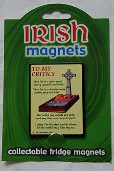 Irish Fridge Magnet - To My Critics....