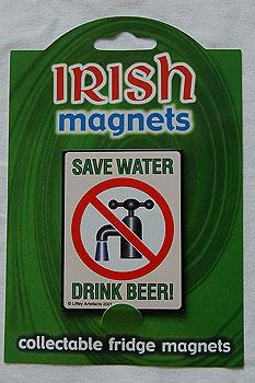 Irish Fridge Magnet - Save Water, Drink Beer !