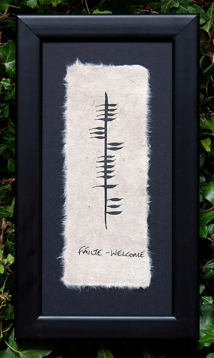 Welcome  Fáilte - Ogham - Wonderful framed gift (Made by Ethel Kennedy in Irelnad)