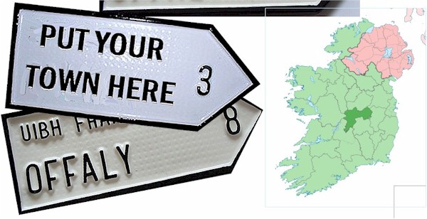 Do we have your County OFFALY Town ROAD SIGN ?