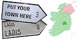 Do we have your County LAOIS Town ROAD SIGN ?