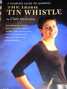 Learning The Irish Tin Whistle Tutor (by Clare McKenna)
